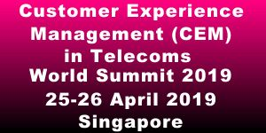 Customer Experience Management in Telecoms World Summit 2019