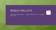 Nearly 2.1 billion Consumers to Use Mobile Wallet for Payments and Money Transfer in 2019, says Juniper Research