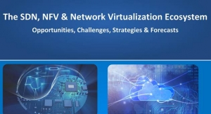 Operator SDN and NFV to Reach $22B in Revenue by 2020, says SNS Research