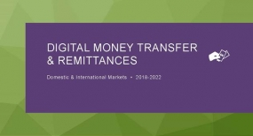 International Digital P2P Remittances via Mobile and Online Platforms to Exceed $300B Globally by 2021