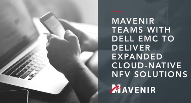 Mavenir Partners Dell EMC to Deliver Expanded Cloud-Native NFV Solutions