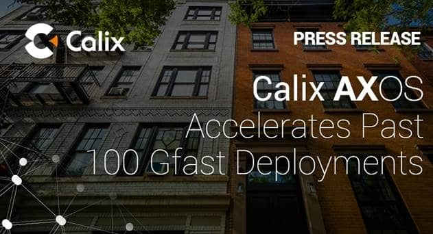 Calix Records Over 100 Gfast Service Provider Deployments